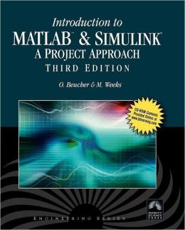 Introduction To MATLAB & SIMULINK: A Project Approach