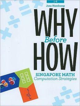 Why Before How: Singapore Math Computation Strategies