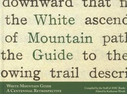 White Mountain Guide: A Centennial Retrospective