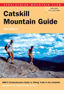 AMC Catskill Mountain Guide: AMC's Comprehensive Guide to Hiking Trails in the Catskills