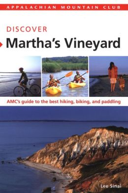 AMC Discover Martha's Vineyard: AMC's guide to the best hiking, biking, and Paddling