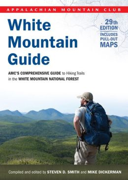 White Mountain Guide, 29th: AMC's Comprehensive Guide to Hiking Trails in the White Mountain National Forest
