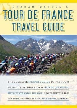 Graham Watson's Tour de France Travel Guide