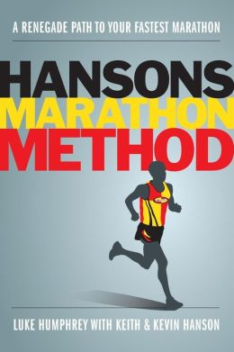 The Hansons Marathon Method: A Renegade Path to Your Fastest Marathon
