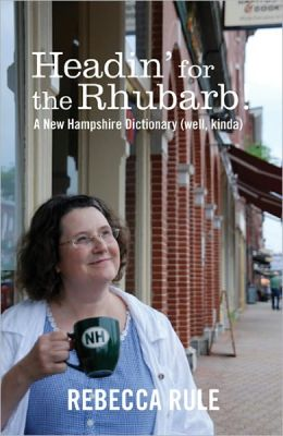Headin' for the Rhubarb: A New Hampshire Dictionary