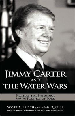 Jimmy Carter and the Water Wars: Presidential Influence and the Politics of Pork