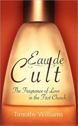 Eau de Cult: The Fragrance of Love in the First Church