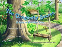 The Dragonfly Secret: A Story of Boundless Love
