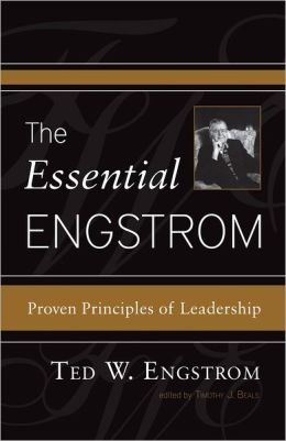 The Essential Engstrom: Proven Principles of Leadership