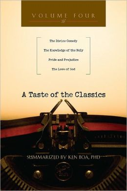 A Taste of the Classics - Volume 4: The Divine Comedy Knowledge of the Holy Pride and Prejudice The Love of God