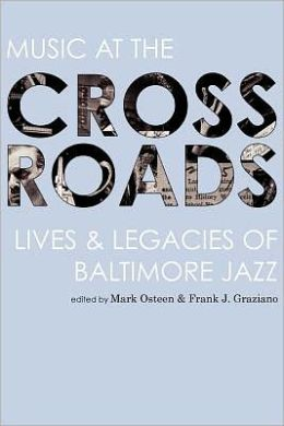Music at the Crossroads: Lives & Legacies of Baltimore Jazz