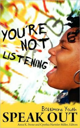 You're Not Listening: Baltimore Youth Speak Out
