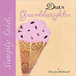 Dear Granddaughter: Simply Said...Little Books with Lots of Love
