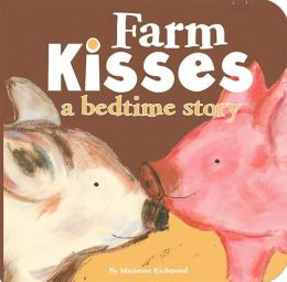 Farm Kisses: A Bedtime Story