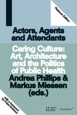 Caring Culture: Art, Architecture and the Politics of Public Health