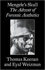 Mengele's Skull: The Advent of Forensic Aesthetics