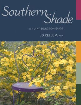Southern Shade: A Plant Selection Guide