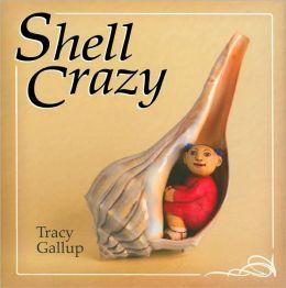 Shell Crazy (Crazy Little Series)