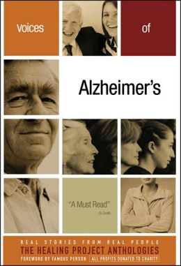 Voices of Alzheimer's: The Healing Companion: Stories for Courage, Comfort and Strength