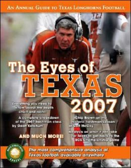 The Eyes of Texas 2007: An Annual Guide to Texas Longhorns Football