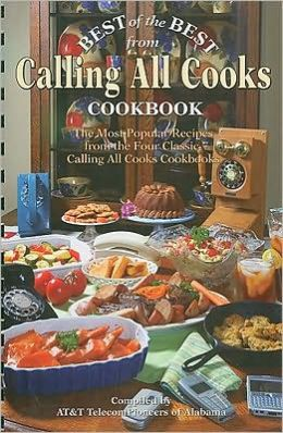 Best of the Best from Calling All Cooks Cookbook: The Most Popular Recipes from the Four Classic Calling All Cooks Cookbooks