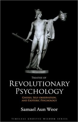 Treatise of Revolutionary Psychology: Gnosis, Self-observation, and Esoteric Psychology