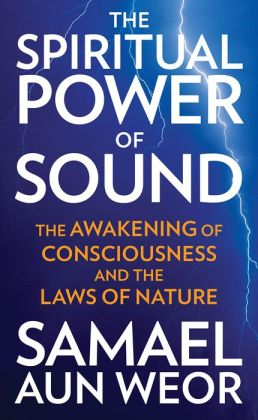 The Spiritual Power of Sound: The Awakening of Consciousness and the Laws of Nature