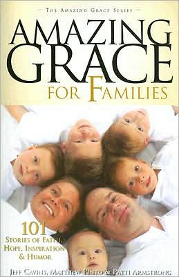 Amazing Grace for Families: 101 Stories of Faith, Hope, Inspiration, and Humor
