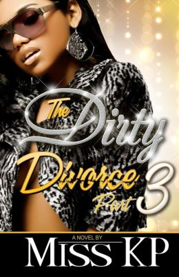 The Dirty Divorce, Part 3