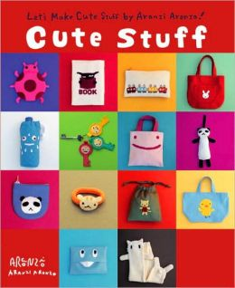 Cute Stuff: Let's Make Cute Stuff