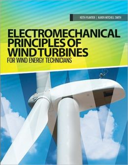 Electromechanical Principles of Wind Turbines for Wind Energy Technicians: for Wind Energy Technicians
