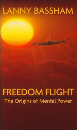Freedom Flight: The Origins of Mental Power