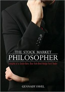 The Stock Market Philosopher: Insights of Soviet-Born, New York-Bred Hedge Fund Trader
