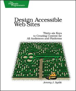Design Accessible Web Sites: Thirty-Six Keys to Creating Content for All Audiences and Platforms