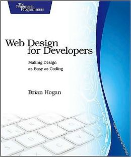 Web Design for Developers: A Programmer's Guide to Design Tools and Techniques