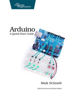 Arduino: A Quick Start Guide