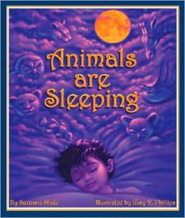 Animals Are Sleeping Suzanne Slade and Gary R. Phillips
