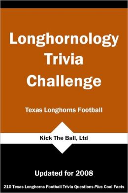 Longhornology Trivia Challenge: Texas Longhorns Football