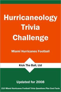 Hurricaneology Trivia Challenge: Miami Hurricanes Football