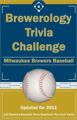 Brewerology Trivia Challenge: Milwaukee Brewers Baseball