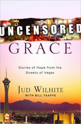 Uncensored Grace: Stories of hope from the streets of Vegas