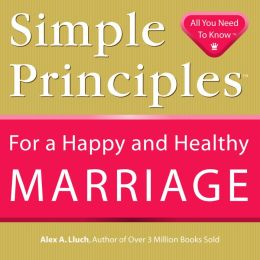 Simple Principles for a Happy and Healthy Marriage (Simple Principles Ser.)
