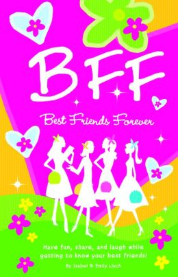 BFF: Have Fun, Laugh, and Share While Getting to Know Your Best Friends!