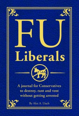 FU Liberals: The Journal for Conservatives