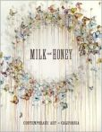 Book Cover Image. Title: Milk and Honey:  Contemporary Art in California, Author: Justin Van Hoy