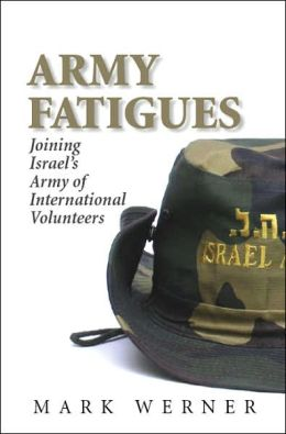 Army Fatigues: Joining Israel's Army of International Volunteers