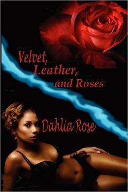 Velvet, Leather, and Roses
