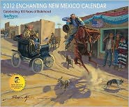 2012 Enchanting New Mexico Calendar: Celebrating 100 Years of Statehood