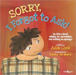 Sorry, I Forgot to Ask! My Story About Asking Permission and Making an Apology - With CD