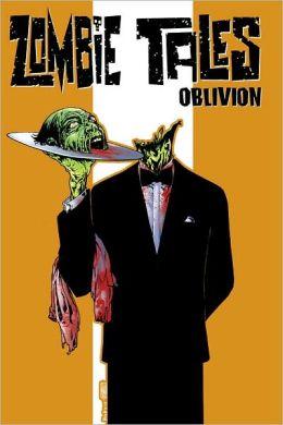 Zombie Tales, Volume 2: Oblivion